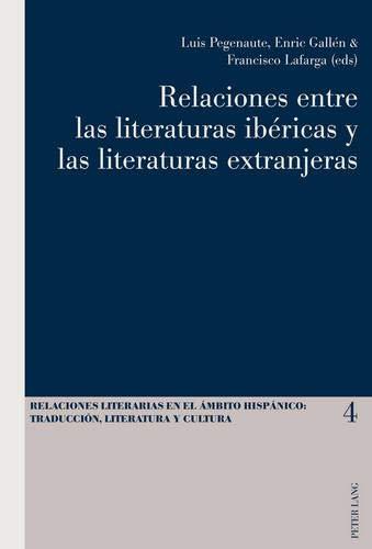 9783034304474: Relaciones Entre Las Literaturas Ibericas Y Las Literaturas Extranjeras (Relaciones Literarias en el Ambito Hispanico)