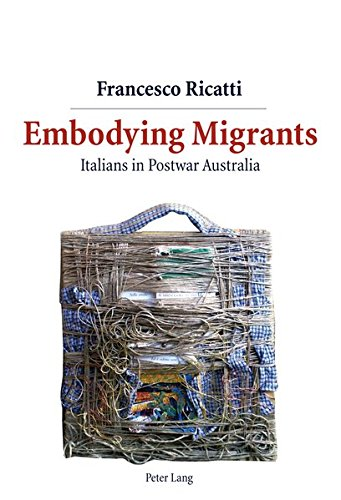 9783034304665: Embodying Migrants: Italians in Postwar Australia