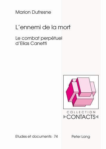 9783034305488: L'ennemi De La Mort: Le Combat Perpétuel D'elias Canetti