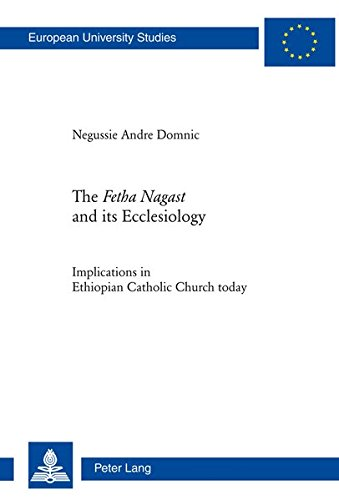 The Fetha Nagast and its Ecclesiology: Negussie Andre Domnic