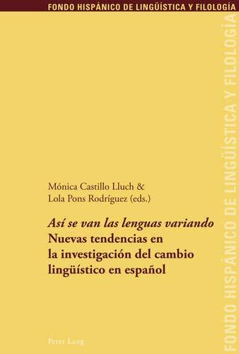9783034305655: Así se van las lenguas variando: Nuevas tendencias en la investigación del cambio lingüístico en español (Fondo Hispanico de Linguistica y Filologia)