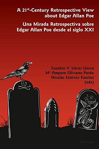 9783034305952: A 21 st -Century Retrospective View about Edgar Allan Poe- Una Mirada Retrospectiva sobre Edgar Allan Poe desde el siglo XXI (English and Spanish Edition)