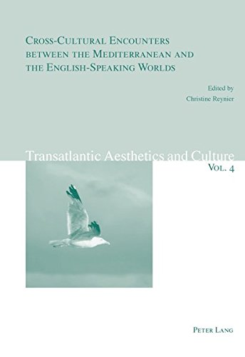 9783034306041: Cross-Cultural Encounters between the Mediterranean and the English-Speaking Worlds (Transatlantic Aesthetics and Culture)