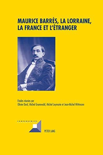 9783034306133: Maurice Barrès, la Lorraine, la France et l'étranger (Convergences) (French Edition)