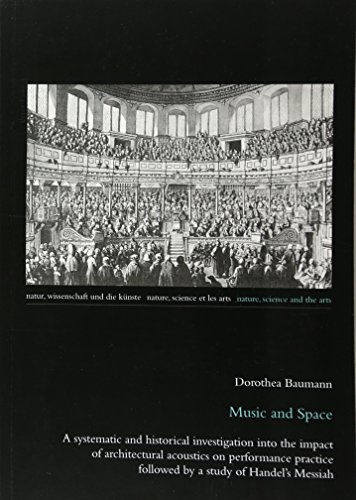 9783034306157: Music and Space: A systematic and historical investigation into the impact of architectural acoustics on performance practice followed by a study of ... and the Arts / Nature, Science et les Arts)