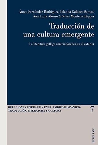 9783034306294: Traducciaon De UNA Cultura Emergente: La Literatura Gallega Contemporaanea En El Exterior: 7 (Relaciones literarias en el ambito hispanico: ... Translation, Literature and Culture)
