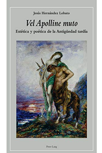 9783034306416: Vel Apolline muto: Estética y poética de la Antigüedad tardía
