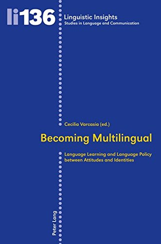 9783034306874: Becoming Multilingual: Language Learning and Language Policy between Attitudes and Identities (Linguistic Insights)
