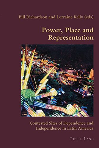 9783034307109: Power, Place and Representation: Contested Sites of Dependence and Independence in Latin America (Hispanic Studies: Culture and Ideas)