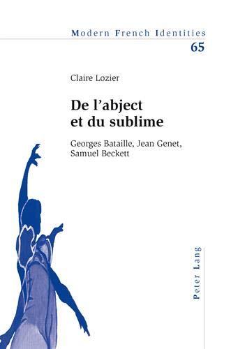 9783034307246: De l'abject et du sublime: Georges Bataille, Jean Genet, Samuel Beckett