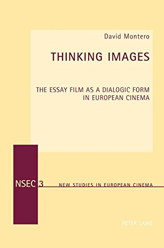 9783034307307: Thinking Images: The Essay Film as a Dialogic Form in European Cinema (New Studies in European Cinema)