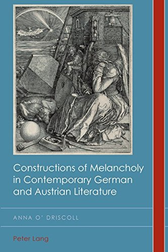 9783034307338: Constructions of Melancholy in Contemporary German and Austrian Literature (Cultural History and Literary Imagination)