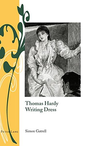Thomas Hardy Writing Dress (Writing and Culture in the Long Nineteenth Century): Simon Gatrell
