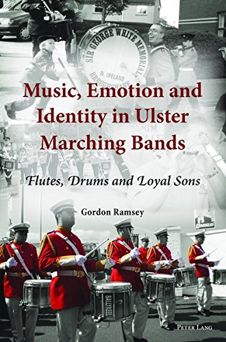 Music, Emotion and Identity in Ulster Marching Bands: Ramsey, Gordon