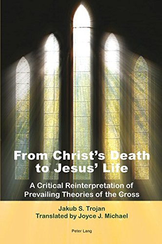 From Christ's Death to Jesus' Life (Paperback): Jakub S. Trojan