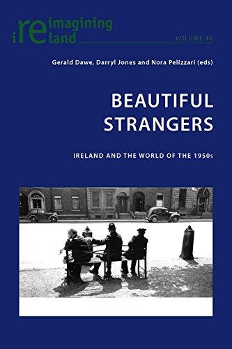 9783034308014: Beautiful Strangers: Ireland and the World of the 1950s (Reimagining Ireland)