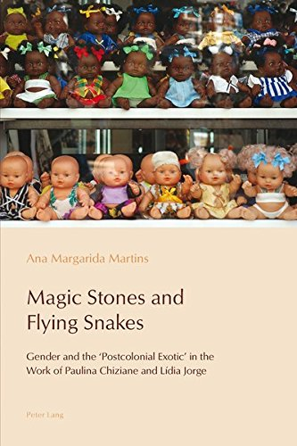 9783034308281: Magic Stones and Flying Snakes: Gender and the 'Postcolonial Exotic' in the Work of Paulina Chiziane and Lídia Jorge (Reconfiguring Identities in the Portuguese-Speaking World)