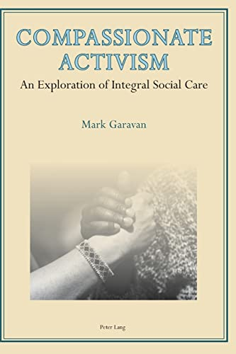 9783034308489: Compassionate Activism: An Exploration of Integral Social Care