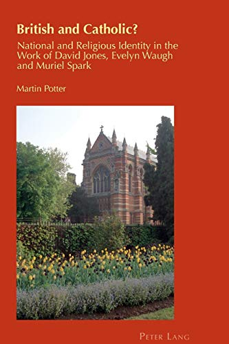 9783034308601: British and Catholic?: National and Religious Identity in the Work of David Jones, Evelyn Waugh and Muriel Spark (Cultural Identity Studies)