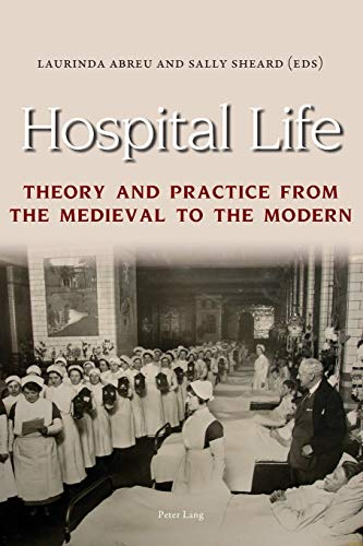 9783034308847: Hospital Life: Theory and Practice from the Medieval to the Modern