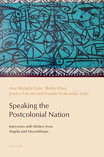 Speaking the Postcolonial Nation Interviews with Writers: Leite, Ana Mafalda