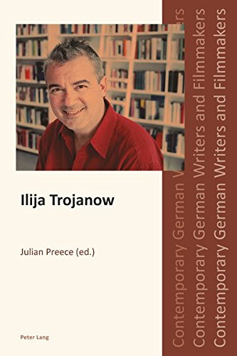 Ilija Trojanow (Contemporary German Writers and Filmmakers): Peter Lang AG,