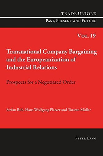 9783034309097: Transnational Company Bargaining and the Europeanization of Industrial Relations: Prospects for a Negotiated Order (Trade Unions Past, Present and Future)