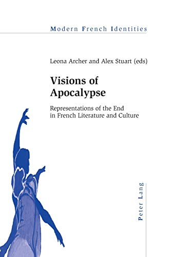 9783034309219: Visions of Apocalypse: Representations of the End in French Literature and Culture (Modern French Identities)