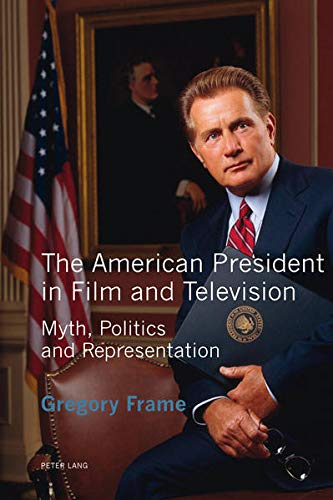 9783034309516: The American President in Film and Television: Myth, Politics and Representation