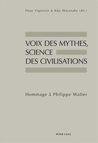 9783034310031: Voix Des Mythes, Science Des Civilisations: Hommage À Philippe Walter