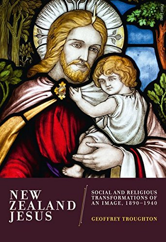 9783034310475: New Zealand Jesus: Social and Religious Transformations of an Image, 1890–1940