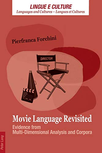 9783034310765: Movie Language Revisited: Evidence from Multi-Dimensional Analysis and Corpora (Lingue e Culture / Languages and Cultures / Langues et Cultures)