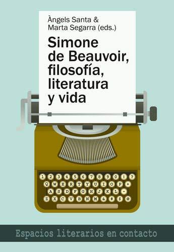 9783034310772: Simone de Beauvoir, filosofía, literatura y vida (Espacios Literarios en Contacto)