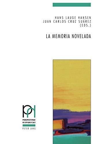 9783034310888: La memoria novelada: Hibridación de géneros y metaficción en la novela española sobre la guerra civil y el franquismo (2000-2010) (Perspectivas Hispánicas) (Spanish Edition)