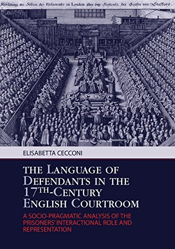 9783034311106: The Language of Defendants in the 17th-Century English Courtroom: A Socio-Pragmatic Analysis of the Prisoners' Interactional Role and Representation