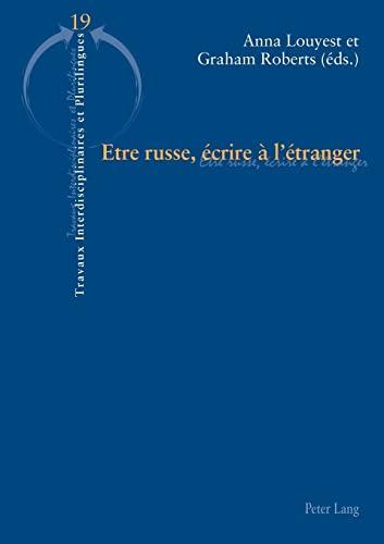 9783034311137: Etre russe, écrire à l'étranger (Travaux Interdisciplinaires et plurilingues) (French Edition)