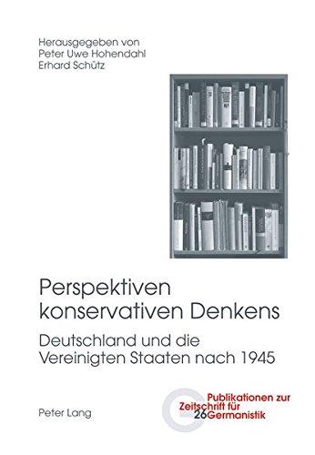 9783034311397: Perspektiven konservativen Denkens: Deutschland und die Vereinigten Staaten nach 1945 (Publikationen zur Zeitschrift für Germanistik) (English and German Edition)