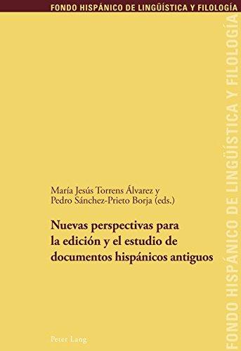 9783034311427: Nuevas perspectivas para la edición y el estudio de documentos hispánicos antiguos (Fondo Hispánico de Lingüística y Filología) (Spanish Edition)
