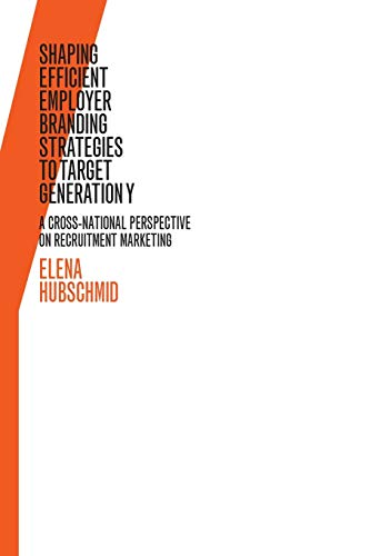 9783034312462: Shaping Efficient Employer Branding Strategies to Target Generation Y: A Cross-National Perspective on Recruitment Marketing