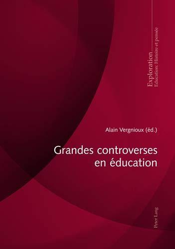 9783034312592: Grandes controverses en education (Exploration Education: Historire Et Pensee)