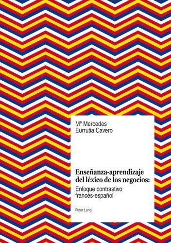 9783034312899: Enseñanza-aprendizaje del léxico de los negocios: Enfoque contrastivo francés-español