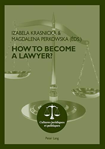 9783034312905: How To Become A Lawyer? (Cultures juridiques et politiques)