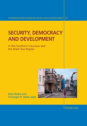 9783034313001: Security, Democracy and Development in the Southern Caucasus and the Black Sea Region (Interdisciplinary Studies on Central and Eastern Europe)