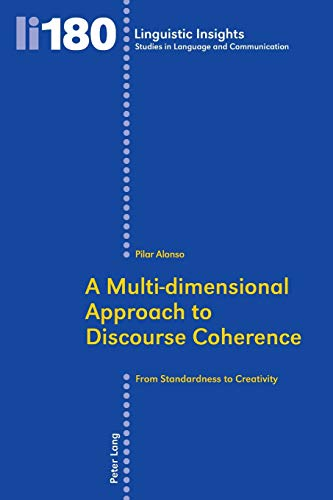 9783034313254: A Multi-Dimensional Approach to Discourse Coherence: From Standardness to Creativity