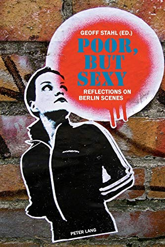 9783034313391: Poor, but Sexy: Reflections on Berlin Scenes