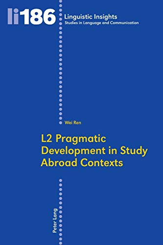 9783034313582: L2 Pragmatic Development in Study Abroad Contexts (Linguistic Insights)