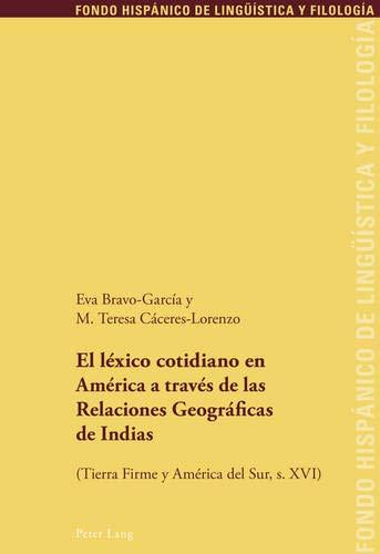 9783034313667: El léxico cotidiano en América a través de las Relaciones Geográficas de Indias: (Tierra Firme y América del Sur, s. XVI) (Fondo Hispánico De Lingüística Y Filología)