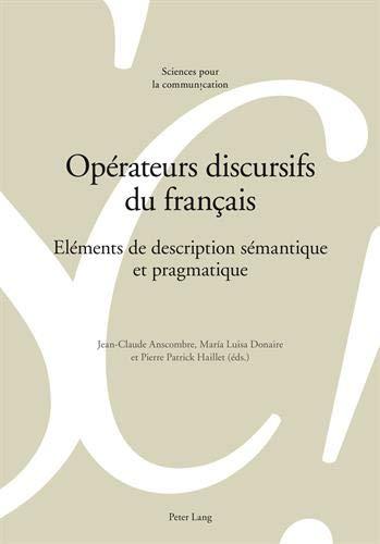 9783034313988: Op�rateurs Discursifs Du Fran�ais: El�ments De Description S�mantique Et Pragmatique