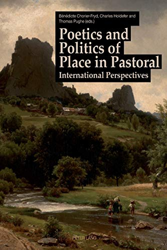 9783034314183: Poetics and Politics of Place in Pastoral: International Perspectives