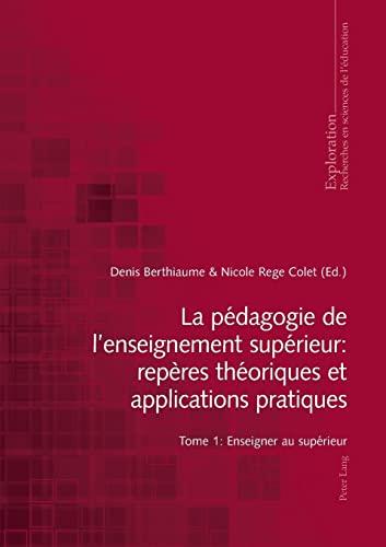 9783034314626: La pédagogie de l'enseignement supérieur : repères théoriques et applications pratiques: Tome 1 : Enseigner au supérieur (Exploration) (French Edition)